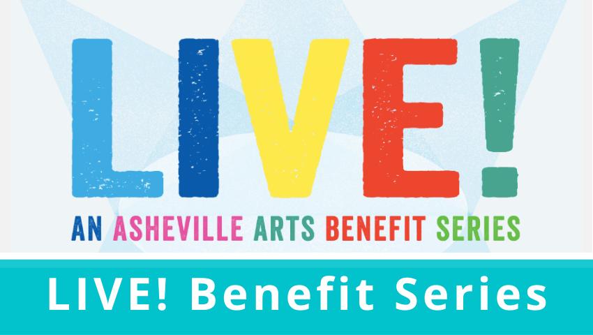 LIVE! An Asheville Arts Benefit Series